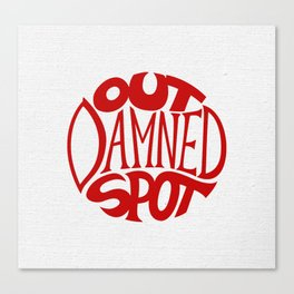Out Damned Spot Canvas Print
