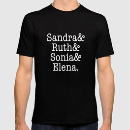 Supreme Court Women, Sandra Ruth Sonia Elena T-shirt