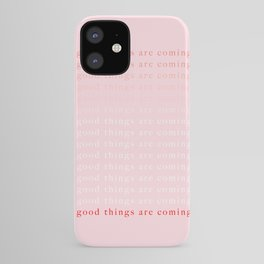 good things are coming III iPhone Case