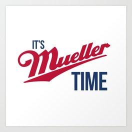 Mueller Time Art Print