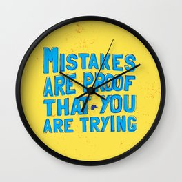 mistakes are proof that you trying Wall Clock