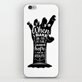 When I make long-term life plans I always hope for an apocalypse iPhone Skin