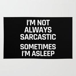 I'm Not Always Sarcastic Sometimes I'm Asleep (Black and White) Rug