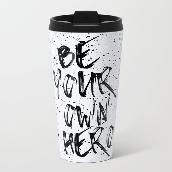 Be Your Own Hero Quote Metal Travel Mug