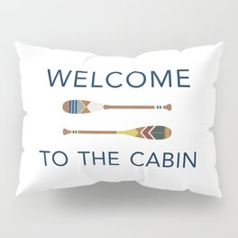 Welcome to the Cabin Paddles Pillow Sham