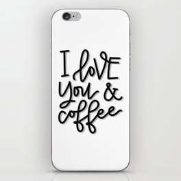 I love you and coffee iPhone Skin