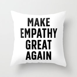 Make Empathy Great Again Throw Pillow