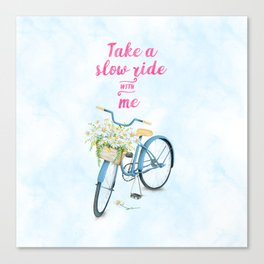 Take A Slow Ride With Me Bicycle With Flower Basket Canvas Print