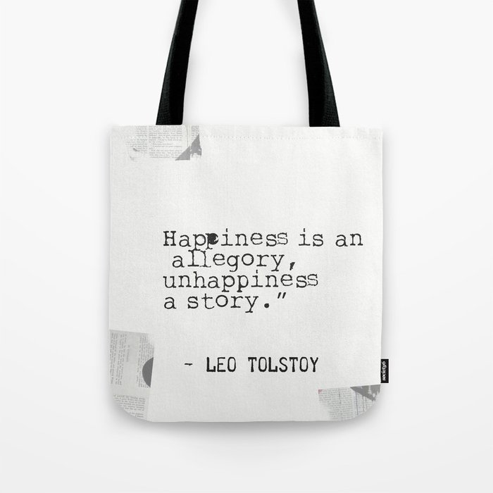leo tolstoy quote about happiness and unhappiness tote bag by