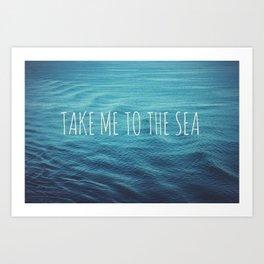 Take me to the sea Art Print