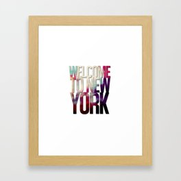 Welcome To New York Framed Art Print