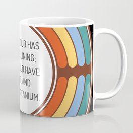 Every cloud has a silver lining you should have sold it and bought titanium Coffee Mug