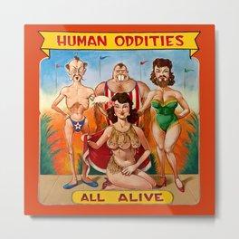 Sideshow Banner, Human Oddities Metal Print