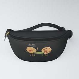 All In Cookie Funny Chocolate Chip Gambling Fanny Pack
