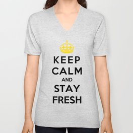 Keep Calm And Stay Fresh Unisex V-Neck