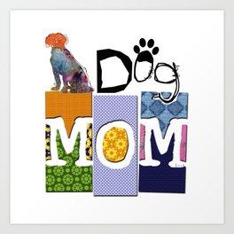 DOG MOM Colorful Abstract Collage Dog Art Art Print