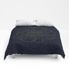 Your Attitude Determines Your Latitude Comforters