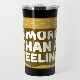 Smore Than A Feeling Travel Mug