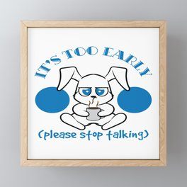 """Angry Cat saying """" it´s too early, please stop talking!"""" T-shirt Design made for Cat Lovers Framed Mini Art Print"""