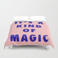 A Kind Of Magic Duvet Cover