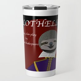 Slothello - a long, slow play by William Shakespeare Travel Mug