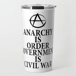 Anarchy quote Travel Mug