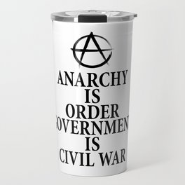 Anarchy quote Travel Mug