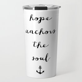 HOPE ANCHORS - B & W Travel Mug