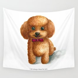 I am always there for you Wall Tapestry