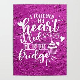 I Followed My Heart Poster