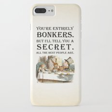 Alice In Wonderland -Colors- Tea Party - You're Entirely Bonkers - Quote iPhone 7 Plus Slim Case