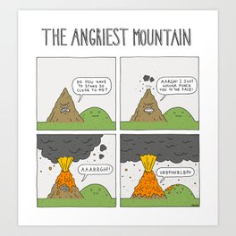The Angriest Mountain Art Print