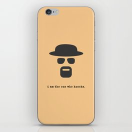 I am the one who knocks. iPhone Skin