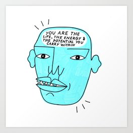 YOU ARE 2 Art Print