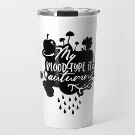 My Blood Type is Autumn - Fall Season Travel Mug