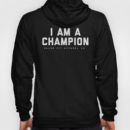 I AM A CHAMPION. Hoody