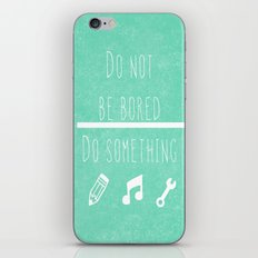 Do not be bored do something iPhone & iPod Skin