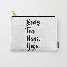 Books. Tea. Naps. Yoga. Carry-All Pouch