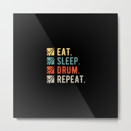 Eat Sleep Drum Repeat Funny Drummer Drumming Metal Print