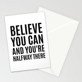 Believe You Can and You're Halfway There Stationery Cards