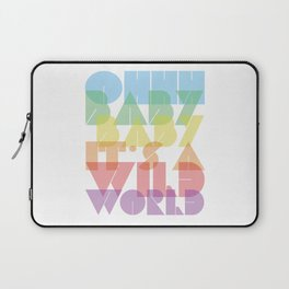 Ohhh Baby It's A Wild World Laptop Sleeve