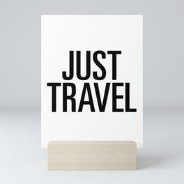 Just travel Mini Art Print