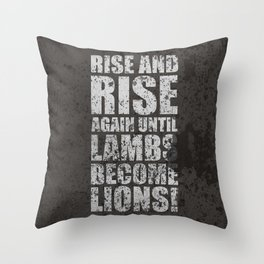 Lab No. 4 - Rise and rise again until lambs become lions Life Motivating Quotes Poster Throw Pillow