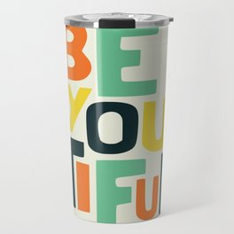 Be you! Travel Mug