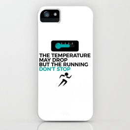 All Weather Run Can't Stop Keep Running iPhone Case
