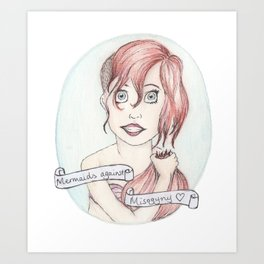 Mermaid Against Misogyny Art Print
