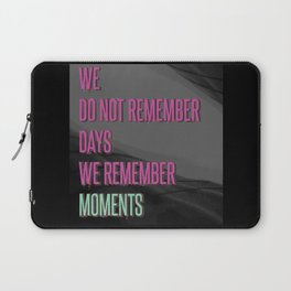 Remember moments Laptop Sleeve