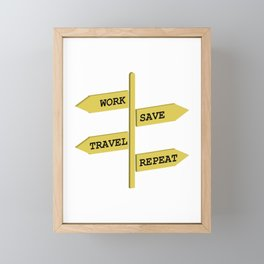 Travel Quote,Work,Save,Travel,Repeat  Framed Mini Art Print