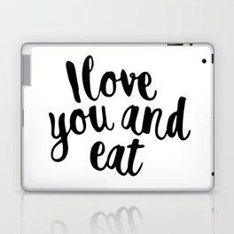 I love you and eat Laptop & iPad Skin