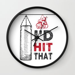 I'd Hit That - Cool Boxer Punching Bag Boxing Gift Idea Wall Clock